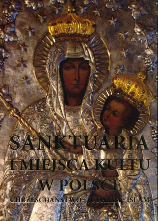 Sanktuaria i miejsca kultu w Polsce - Joanna Werner
