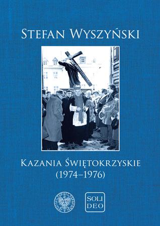 Kazania świętokrzyskie (1974-1976) - Stefan Wyszyński