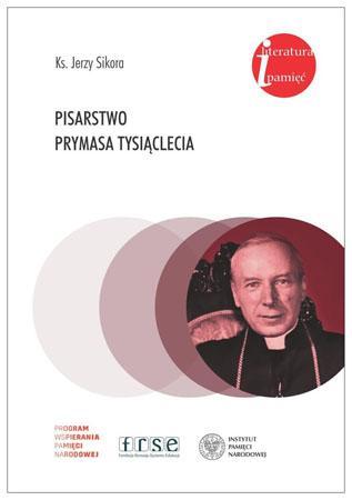 Pisarstwo Prymasa Tysiąclecia - Jerzy Sikora