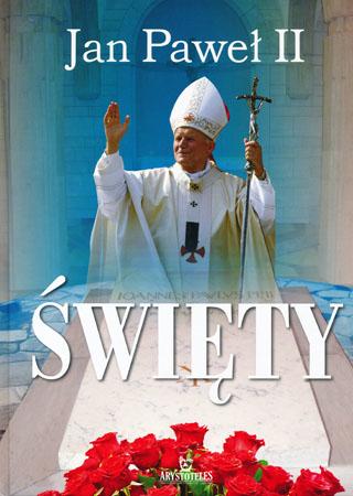 Jan Paweł II Święty - Robert Szybiński