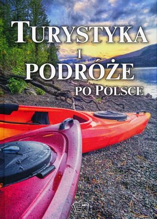 Turystyka i podróże po Polsce - Joanna Włodarczyk