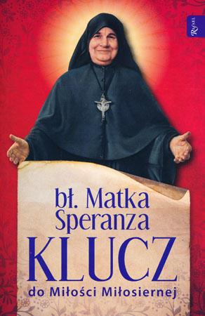 Klucz do Miłości Miłosiernej - bł. Matka Speranza