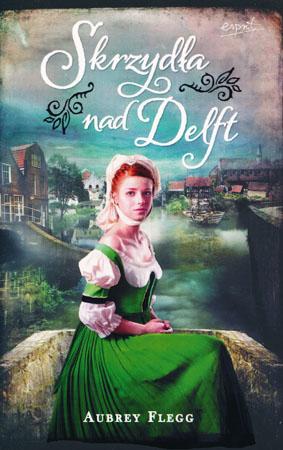 Skrzydła nad Delft - Aubrey Flegg