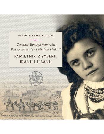 Pamiętnik z Syberii, Iranu i Libanu - Wanda Barbara Kociuba