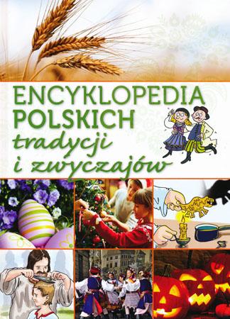 Encyklopedia polskich tradycji i zwyczajów - Janusz Jabłoński