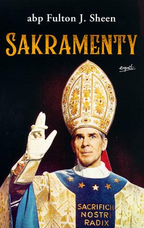 Sakramenty -abp Fulton J. Sheen