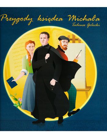 Przygody księdza Michała - Tadeusz Golecki