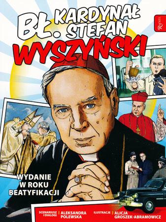 Bł. Kardynał Stefan Wyszyński. Komiks - Aleksandra Polewska, Alicja Groszek-Abramowicz