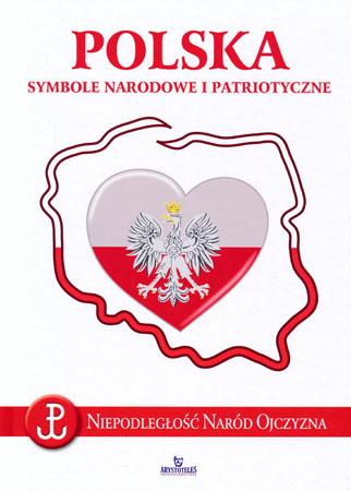Polska. Symbole narodowe i patriotyczne - Anna Paterek