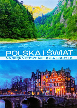 Polska i świat. Najpiękniejsze miejsca i zabytki - Praca zbiorowa