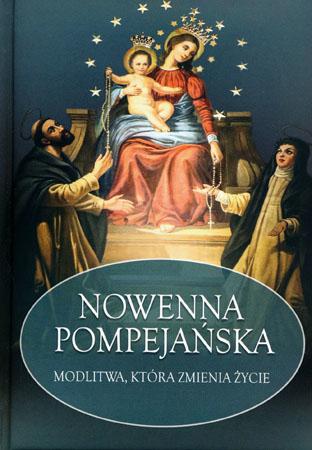 Nowenna pompejańska. Modlitwa, która zmienia życie - O. Stanisław Maria Kałdon