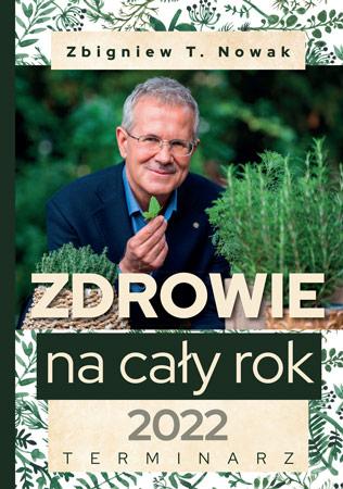 Zdrowie na cały rok 2022. Terminarz - Zbigniew T. Nowak