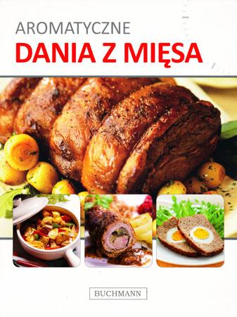 Aromatyczne dania z mięsa - Praca zbiorowa