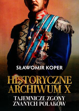 Historyczne archiwum X - Sławomir Koper : Historia Polski