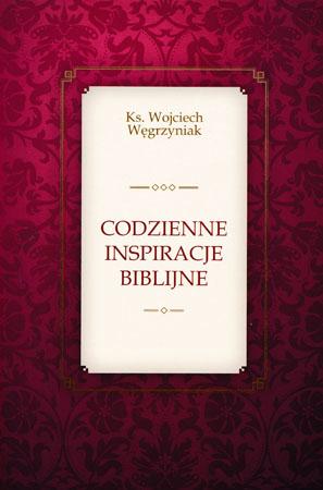 Codzienne inspiracje biblijne - ks. Wojciech Węgrzyniak