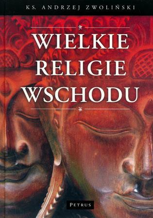 Wielkie religie wschodu - ks. Andrzej Zwoliński