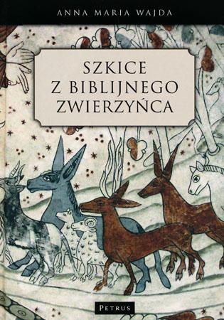 Szkice z biblijnego zwierzyńca - Anna Maria Wajda