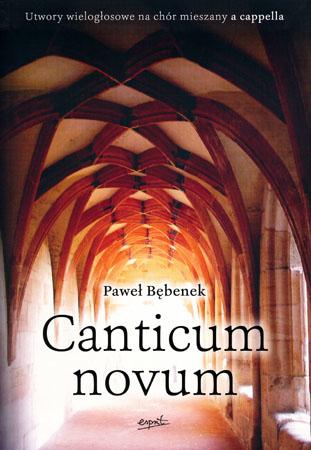 Canticum novum - Paweł Bębenek