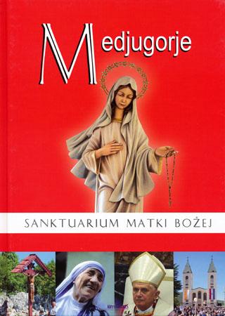 Medjugorje. Sanktuarium Matki Bożej - Anna Paterek