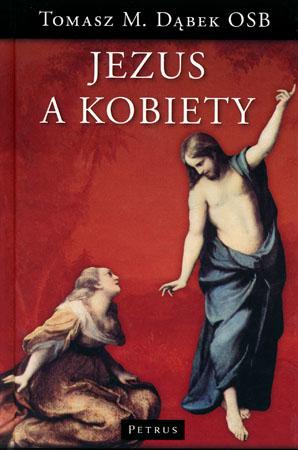 Jezus a kobiety - Tomasz M. Dąbek OSB