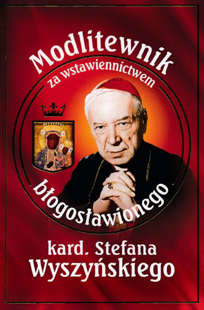 Modlitewnik za wstawiennictwem błogosławionego kard. Stefana Wyszyńskiego - ks. Leszek Smoliński
