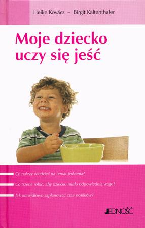 Moje dziecko uczy się jeść - Heike Kovacs, Brigit Kaltenthaler