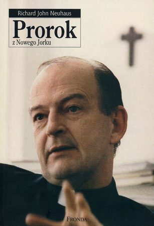 Prorok z Nowego Jorku - Richard John Neuhaus