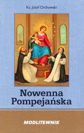 Nowenna Pompejańska. Modlitewnik - Ks. Józef Orchowski