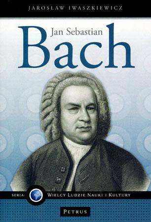 Jan Sebastian Bach - Jarosław Iwaszkiewicz