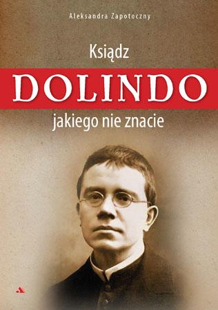 Ksiądz Dolindo, jakiego nie znacie - Aleksandra Zapotoczny