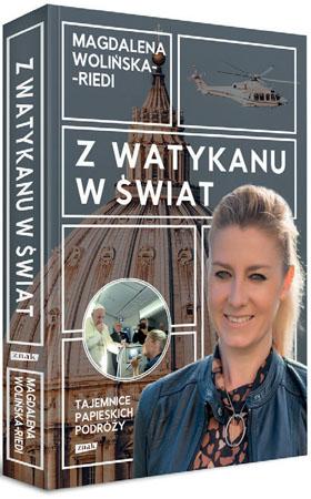 Z Watykanu w świat. Tajemnice papieskich podróży - Magdalena Wolińska-Riedi