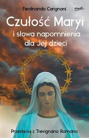 Czułość Maryi i słowa napomnienia dla Jej dzieci - Ferdinando Carignani