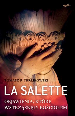 La Salette. Objawienia, które wstrząsnęły Kościołem - Tomasz P. Terlikowski