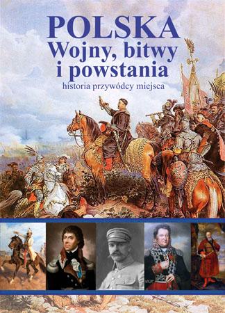 Polska. Wojny, bitwy i powstania - Ewa Giermek