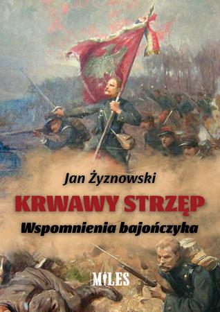 Krwawy strzęp. Wspomnienia bajończyka - Jan Żyznowski
