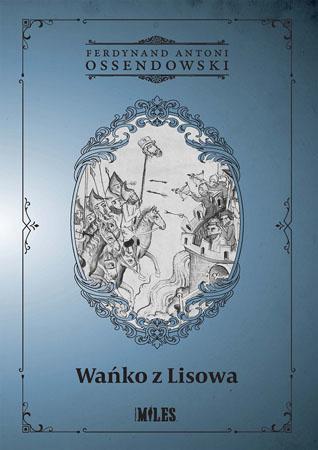 Wańko z Lisowa - Ferdynand Antoni Ossendowski