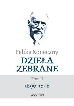 Dzieła zebrane, t. 2 - Feliks Koneczny