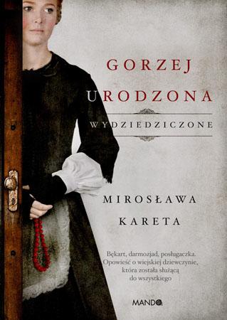 Gorzej urodzona - Mirosława Kareta