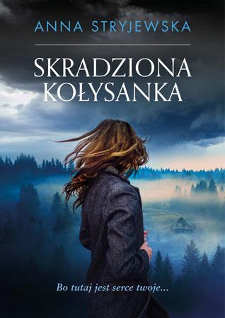 Skradziona kołysanka - Anna Stryjewska