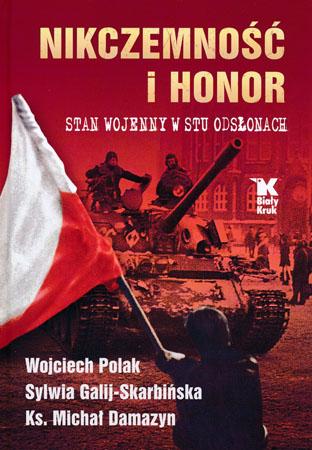 Nikczemność i honor - Wojciech Polak, Sylwia Galij-Skarbińska, ks. Michał Damazyn